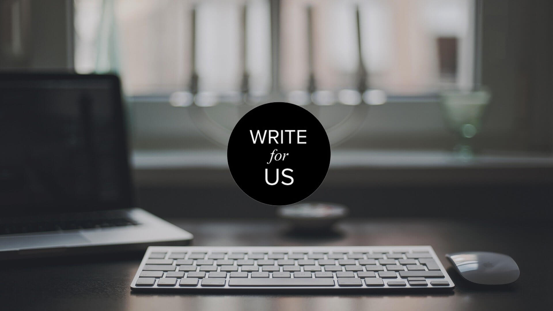 Write For Us: Technology, Web Design, Digital Marketing and
