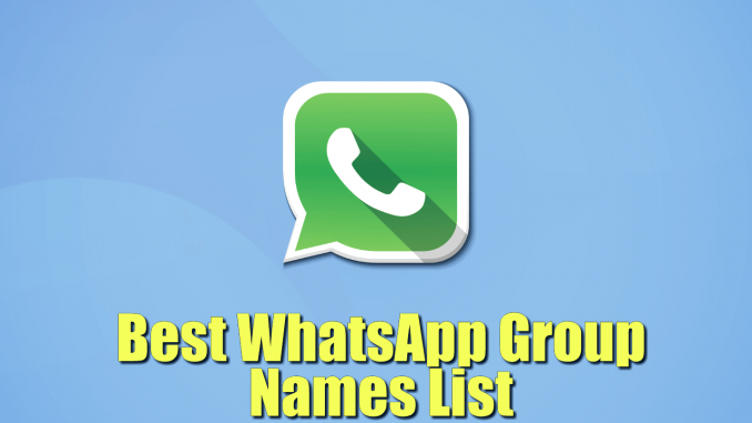 Whatsapp Group Names For Friends That You Can Use Technographx