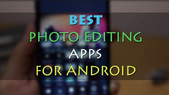 The Top 5 Best Free Photo Editing Apps | Technographx